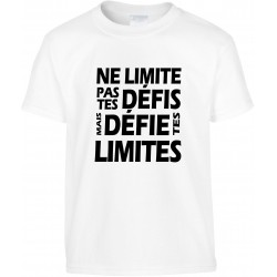 T-shirt enfant Ne limite pas tes défis mais défie tes limites Cadeau D'amour
