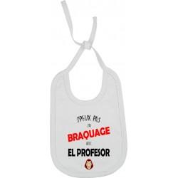 Bavoir J'peux pas J'ai braquage avec el professor Cadeau D'amour