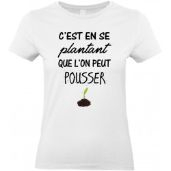 T-shirt Femme Col Rond C'est en se plantant que l'on peut pousser Cadeau D'amour