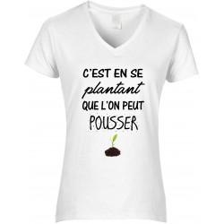T-shirt Femme Col V C'est en se plantant que l'on peut pousser Cadeau D'amour