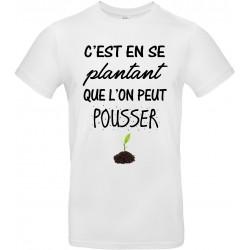 T-shirt homme Col Rond C'est en se plantant que l'on peut pousser Cadeau D'amour