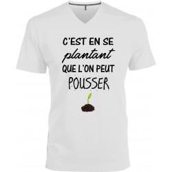 T-shirt homme Col V C'est en se plantant que l'on peut pousser Cadeau D'amour