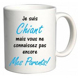 Mug Je suis Chiant mais vous ne connaissez pas encore Mes Parents! Cadeau D'amour