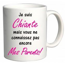 Mug Je suis Chiante mais vous ne connaissez pas encore Mes Parents! Cadeau D'amour
