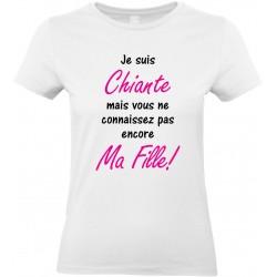 T-shirt femme Col Rond Je suis Chiante mais vous ne connaissez pas encore Ma Fille! Cadeau D'amour