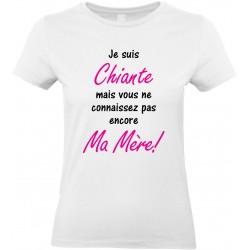 T-shirt femme Col Rond Je suis Chiante mais vous ne connaissez pas encore Ma Mère! Cadeau D'amour