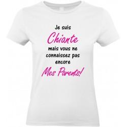 T-shirt femme Col Rond Je suis Chiante mais vous ne connaissez pas encore Mes Parents! Cadeau D'amour
