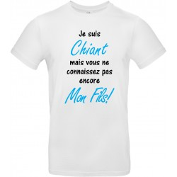 T-shirt homme Col Rond Je suis Chiant mais vous ne connaissez pas encore Mon Fils! Cadeau D'amour