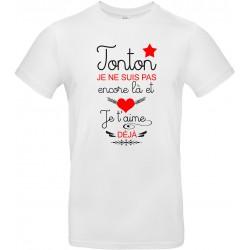 T-shirt homme Col Rond Tonton je ne suis pas encore là et je t'aime déjà Cadeau D'amour