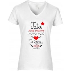T-shirt femme Col V Tata je ne suis pas encore là et je t'aime déjà Cadeau D'amour
