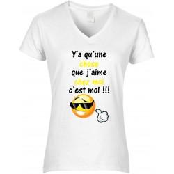 T-shirt femme Col V Y'a qu'une chose que j'aime chez moi c'est moi Cadeau D'amour