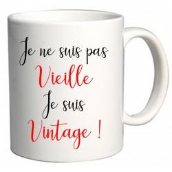Mug Je ne suis pas Vieille Je suis Vintage ! Cadeau D'amour