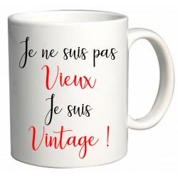 Mug Je ne suis pas Vieux Je suis Vintage ! Cadeau D'amour