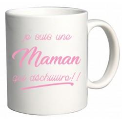 Mug Je suis une Maman qui déchiiiiire!! Cadeau D'amour
