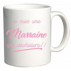 Mug Je suis une Marraine qui déchiiiiire!! Cadeau D'amour