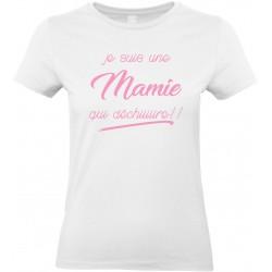 T-shirt femme Col Rond Je suis une Mamie qui déchiiiiire!! Cadeau D'amour