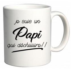 Mug Je suis un Papi qui déchiiiiire!!! Cadeau D'amour