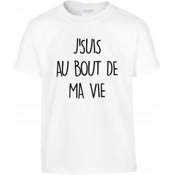 T-shirt enfant J'suis au Bout de ma Vie Cadeau D'amour