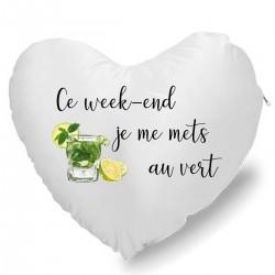 Coussin Cœur Ce weekend je me mets au vert Cadeau D'amour
