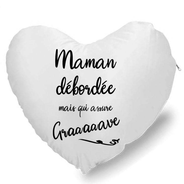 Coussin Cœur maman débordée mais qui assure graaave Cadeau D'amour