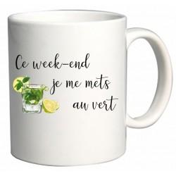 Mug Ce week-end je me mets au vert Cadeau D'amour