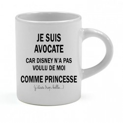 Tasse expresso Je suis Avocate car Disney n'a pas voulu de moi comme Princesse Cadeau D'amour