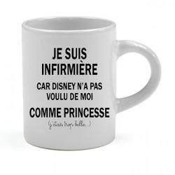Tasse expresso Je suis Infirmière car Disney n'a pas voulu de moi comme Princesse Cadeau D'amour