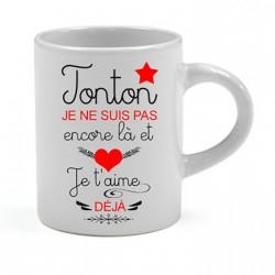 Tasse expresso Tonton je ne suis pas encore là et je t'aime déjà Cadeau D'amour