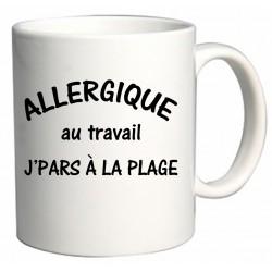 Mug Allergique au Travail j'pars à la plage Cadeau D'amour