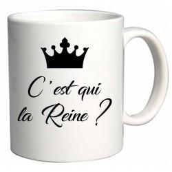 Mug C'est qui la Reine ? Cadeau D'amour