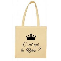Tote bag C'est qui la Reine ? Cadeau D'amour