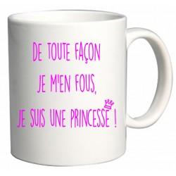 Mug De toute façon je m'en fous je suis une Princesse Cadeau D'amour