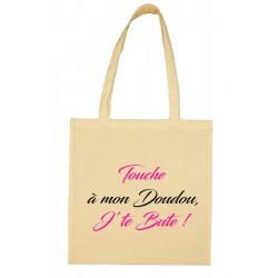 Tote bag Touche à mon Doudou, J'te Bute ! Cadeau D'amour
