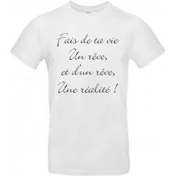 T-shirt homme Col Rond Fais de ta vie Un rêve et d'un rêve Une réalité Cadeau D'amour