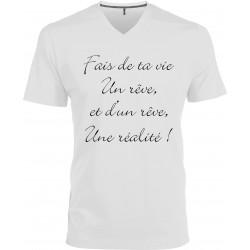 T-shirt homme Col V Fais de ta vie Un rêve et d'un rêve Une réalité Cadeau D'amour