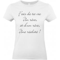 T-shirt femme Col Rond Fais de ta vie Un rêve et d'un rêve Une réalité Cadeau D'amour