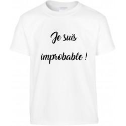 T-shirt enfant Je suis improbable Cadeau D'amour