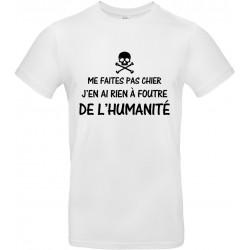 T-shirt homme Col Rond Me faites pas chier j'en ai rien à foutre de l'humanité Cadeau D'amour
