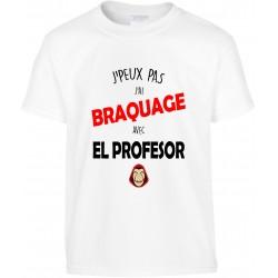 T-shirt enfant J'peux pas J'ai braquage avec el professor Cadeau D'amour