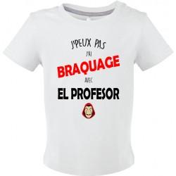 T-shirt bébé J'peux pas J'ai braquage avec El professor Cadeau D'amour