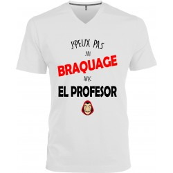 T-shirt homme Col V J'peux pas J'ai braquage avec el professor Cadeau D'amour