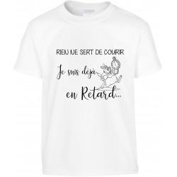 T-shirt enfant Rien ne sert de courir je suis déjà en Retard Cadeau D'amour