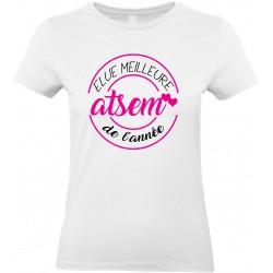 T-shirt femme Col Rond Elue meilleure Atsem de l'année Cadeau D'amour