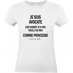 T-shirt femme Col Rond Je suis Avocate car Disney n'a pas voulu de moi comme Princesse Cadeau D'amour