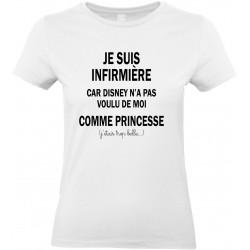 T-shirt femme Col Rond Je suis Infirmière car Disney n'a pas voulu de moi Cadeau D'amour