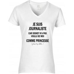 T-shirt femme Col V Je suis Journaliste car Disney n'a pas voulu de moi comme Princesse Cadeau D'amour