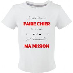 T-shirt bébé Je suis né pour Faire Chier le monde Cadeau D'amour