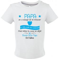 T-shirt bébé Papa on a essayé de te trouver le meilleur des cadeaux Cadeau D'amour