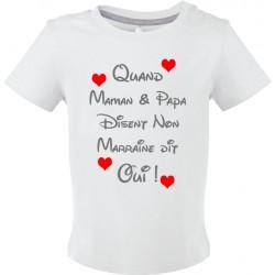 T-shirt bébé Quand maman & papa disent non Marraine dit oui ! Cadeau D'amour